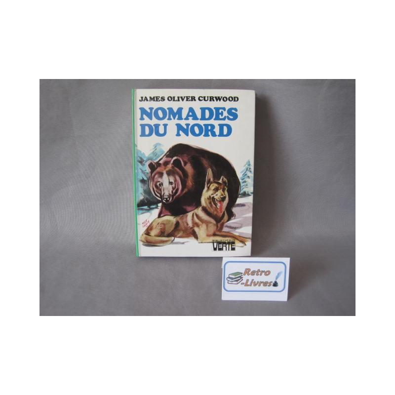 Nomades du Nord - J.O.Curwood BIBL VERTE