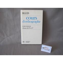 Cours d'orthographe CM-6e-5e Bled